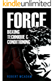 FORCE: A NO-HOLDS-BARRED INSIDER'S VIEW OF BOXING