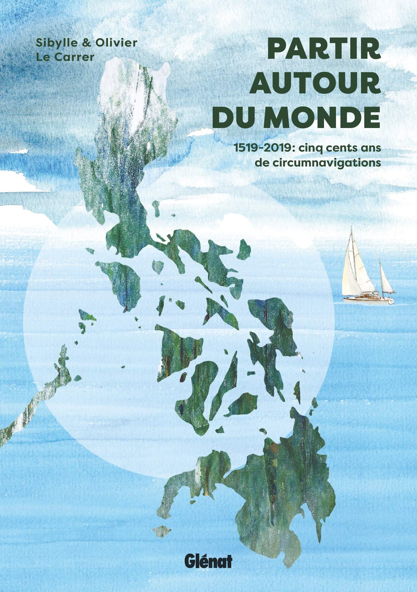 Partir autour du monde: 1519-2019 : cinq cents ans de circumnavigations