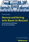 Honorar und Vertrag beim Bauen im Bestand: Ein rechtlicher Leitfaden für Innenarchitekten