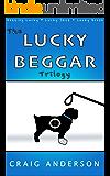 The Lucky Beggar Trilogy