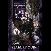 Black Moon: The Complete Tales of Jules de Grandin, Volume Five