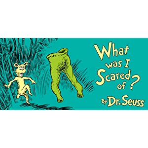 What Was I Scared Of? – Dr. Seuss (Fire TV version)