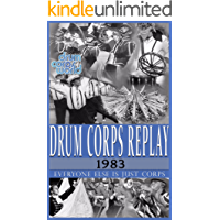 Drum Corps Replay - 1983: Everyone else is just corps book cover