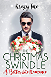 The Christmas Swindle: A Holiday Romance Novella (Better Late)