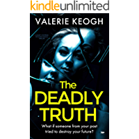 The Deadly Truth: a heart-stopping psychological thriller