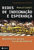 Redes De Indignação E Esperança. Movimentos Sociais Na Era Da Internet