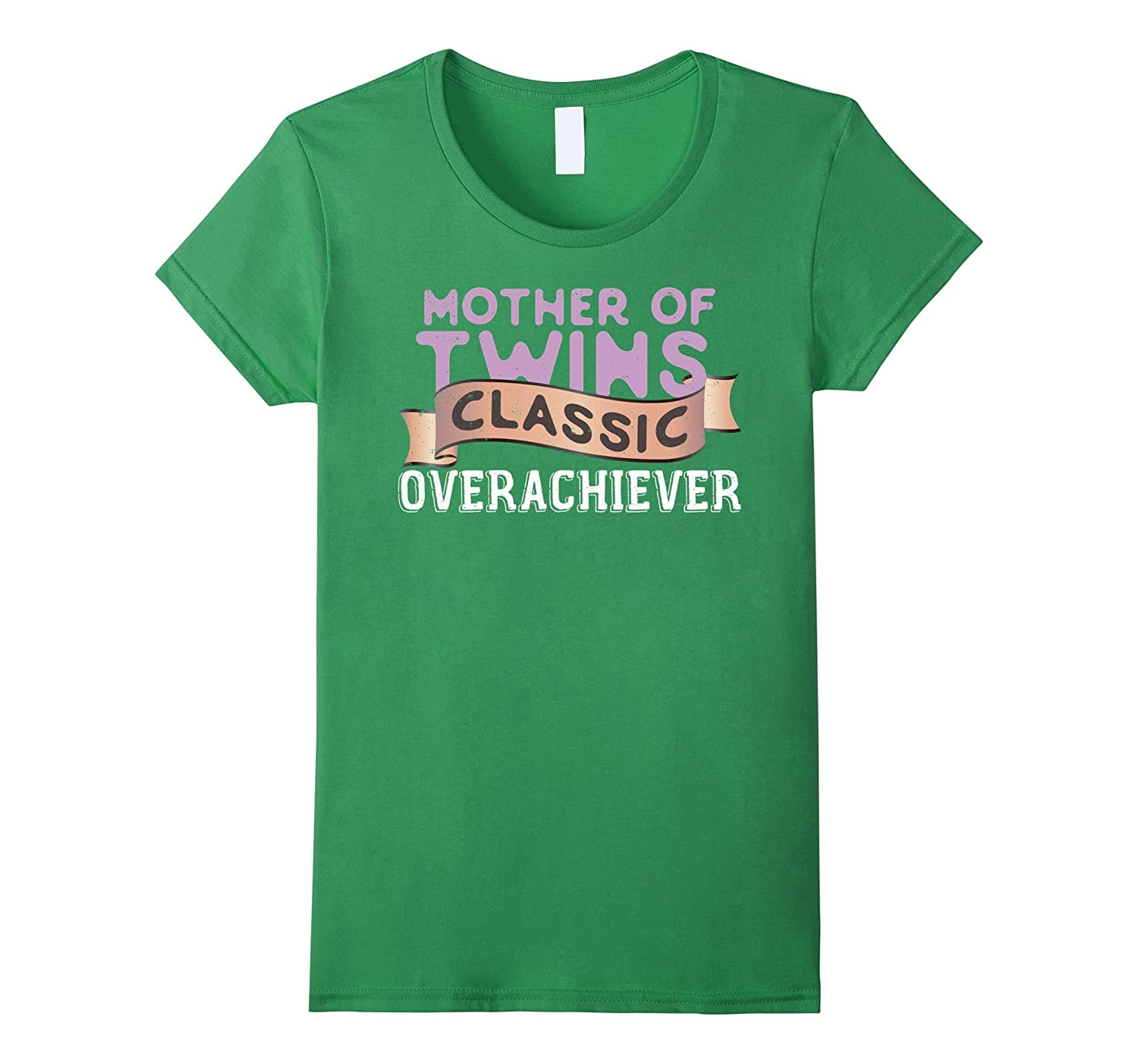 """""""Mother of Twins, Classic Overachiever"""" T-Shirt"""