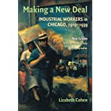Making a New Deal: Industrial Workers in Chicago, 1919–1939