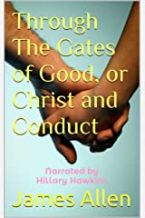 Through The Gates of Good, or Christ and Conduct Kindle Edition