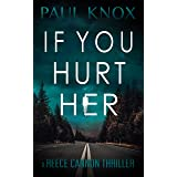If You Hurt Her: A gripping crime mystery and suspense thriller (A Reece Cannon Thriller Book 3)