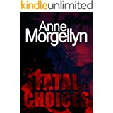 Fatal Choices: Not the near-death experience she expected (Louise Moon Book 4)