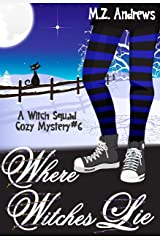 Where Witches Lie: A Witch Squad Cozy Mystery #6 Kindle Edition
