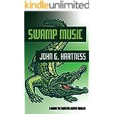 Swamp Music: A Bubba the Monster Hunter Novella