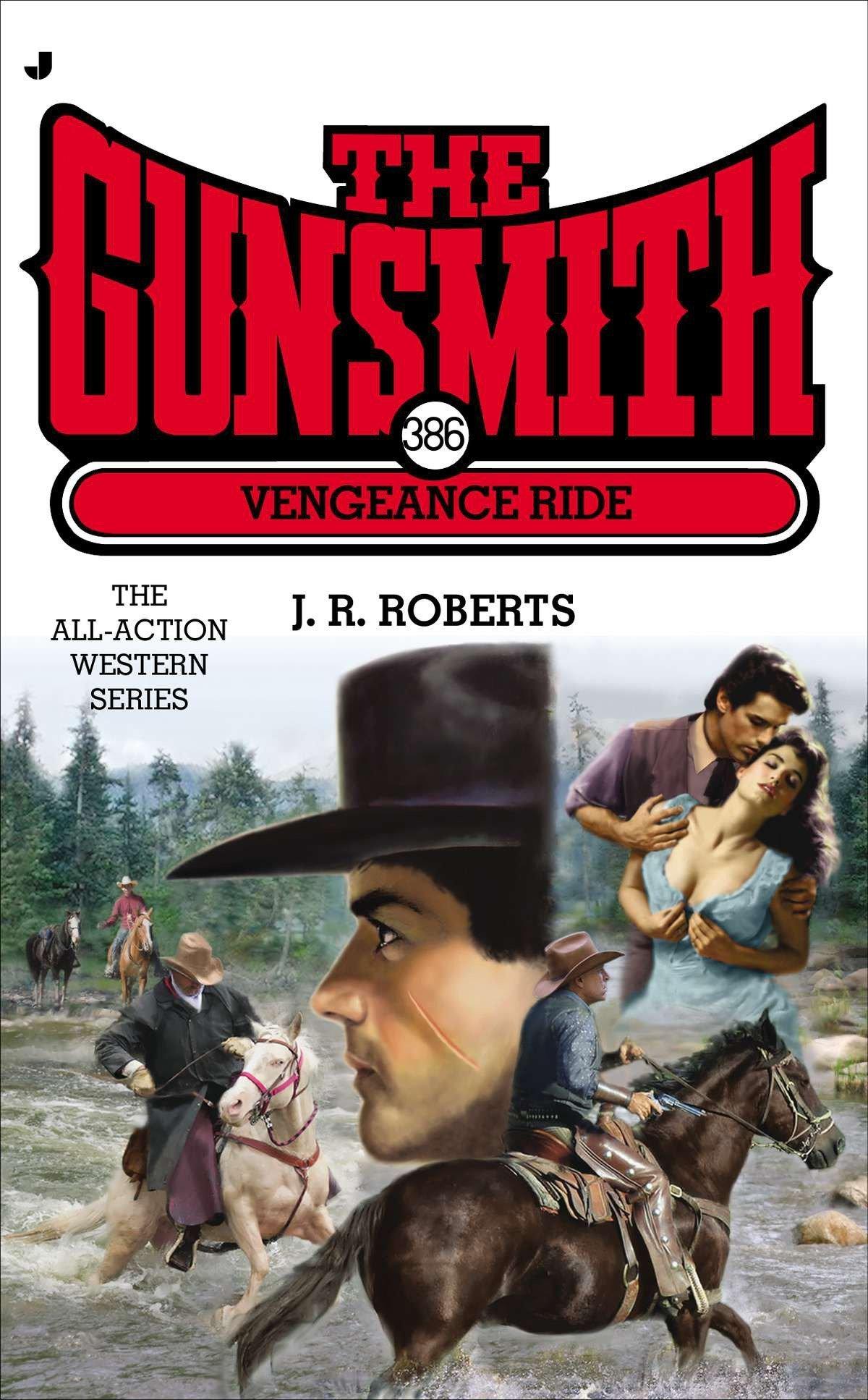 The Gunsmith 386: Vengeance Ride (Gunsmith, The) PDF