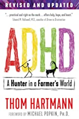 ADHD: A Hunter in a Farmer's World Kindle Edition