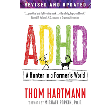 Amazon Com Adhd A Hunter In A Farmer S World Ebook Hartmann Thom Popkin Michael Kindle Store