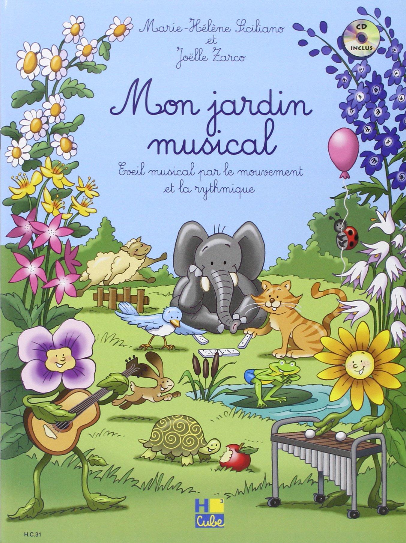 Mon jardin musical Partition – 5 juillet 2005 Marie-Hélène Siciliano Joëlle Zarco H Cube B000ZGDZAG