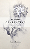 On Becoming Generative: An Introduction to Culture Care