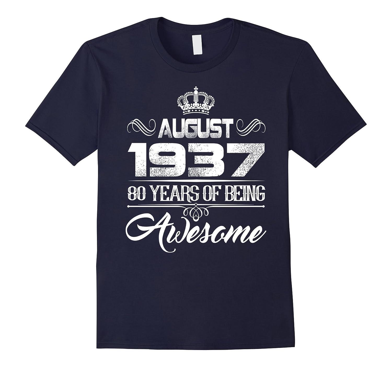 80th Birthday Shirt Legends Born in August 1937 Shirt-Art
