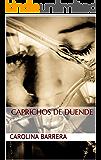 Caprichos de Duende