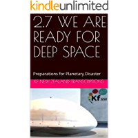 2.7 WE ARE READY FOR DEEP SPACE: Preparations for Planetary Disaster (Year 2: The Knowledge Seeker Workshops) (English Edition)
