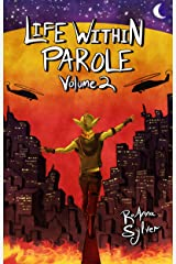 Life Within Parole: Volume 2 (Chameleon Moon Short Stories) Kindle Edition