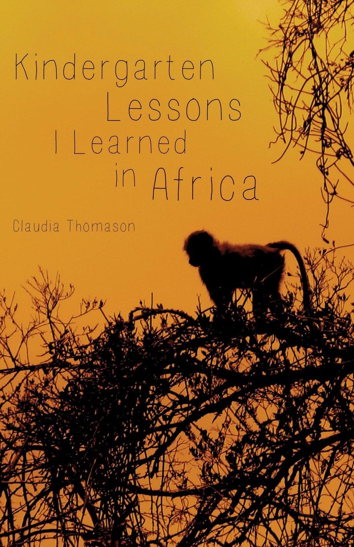 Download Kindergarten Lessons I Learned in Africa PDF