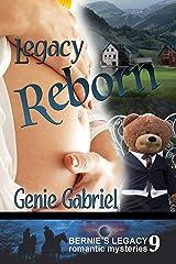 Legacy Reborn (Bernie's Legacy Romantic Mysteries Book 9) Kindle Edition