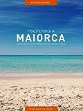 Trasferirsi a Maiorca: guida pratica per capire come si vive sull'isola