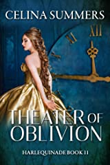 Theater of Oblivion (Harlequinade Book 11) Kindle Edition