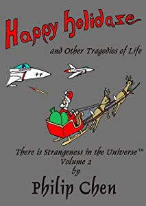 Happy Holidaze and Other Tragedies of Life (There is Strangeness in the Universe Book 2)