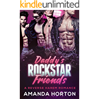 Daddy's RockStar Friends (A Reverse Harem Romance): New Extended Version