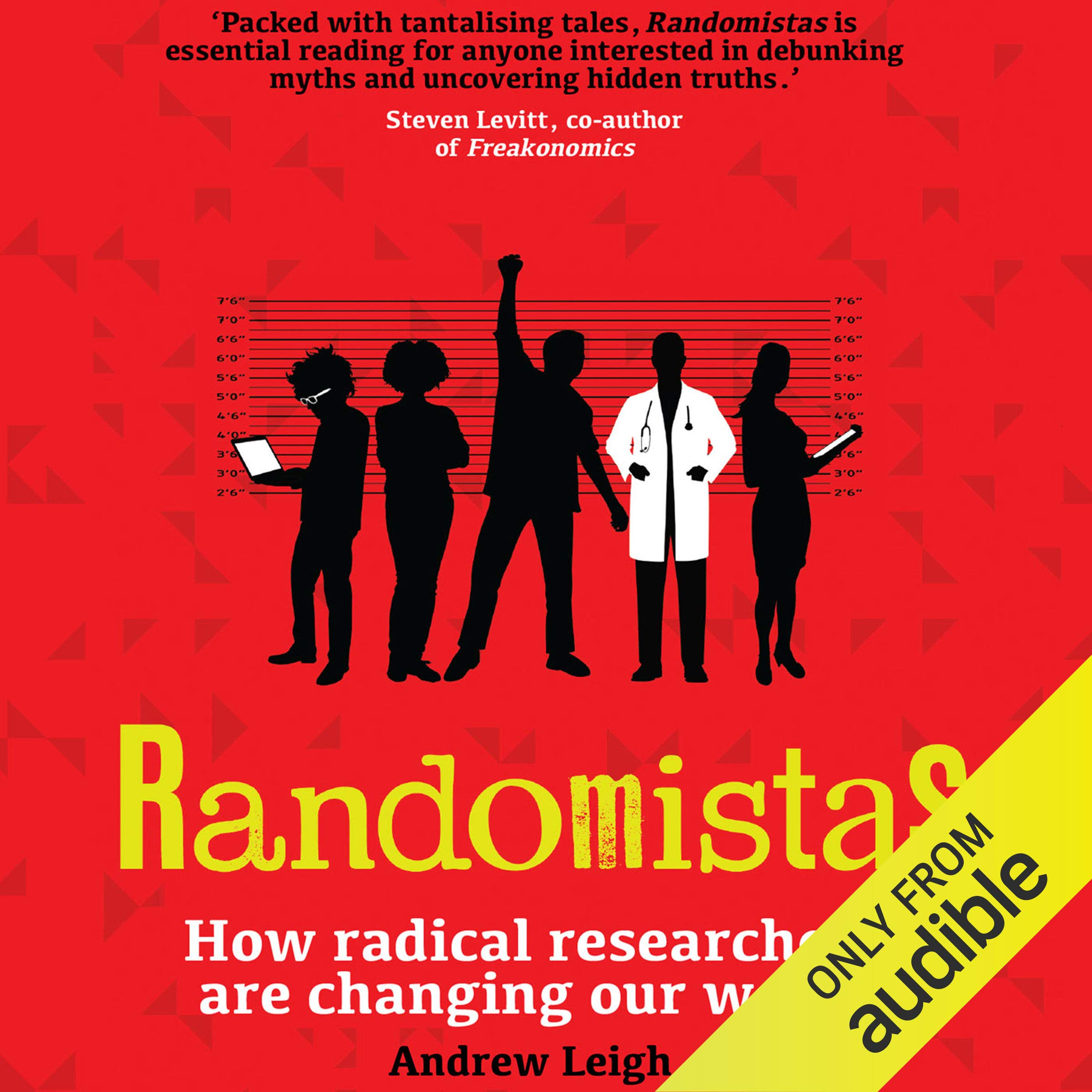 Randomistas  How Radical Researchers Are Changing Our World