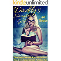 Daddy's Naughty Girl: 40 Book Taboo Erotica Collection: Brats, Bisexual, First Time, Group, Ganged and more Forbidden Plots