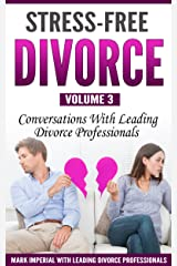 Stress-Free Divorce Volume 03: Conversations With Leading Divorce Professionals Kindle Edition