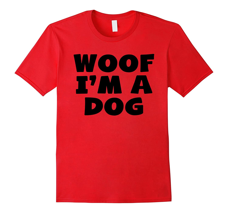Woof I'm A Dog Funny Halloween Costume T-Shirt-FL