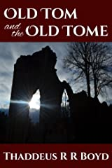 Old Tom and the Old Tome Kindle Edition