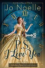 P.S. I Love You (Twickenham Manor Time Travel Romance Book 1) Kindle Edition