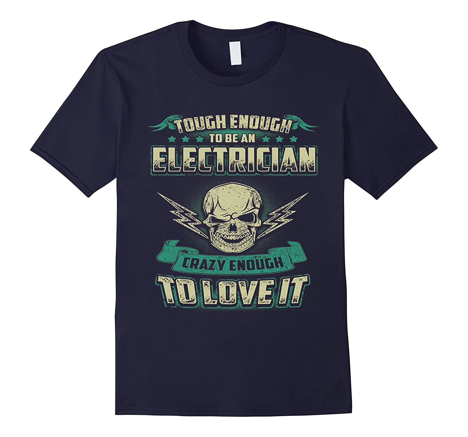 Enough To Be A Electrician T-Shirt-TD