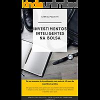Investimento Inteligente na Bolsa de Valores: Fique Rico Devagar