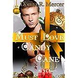 Must Love Candy Cane: Hemingway Industries Novel