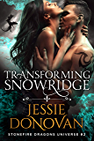 Transforming Snowridge (Stonefire Dragons Universe Book 2) (English Edition)