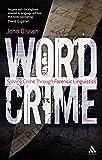 Wordcrime: Solving Crime Through Forensic Linguistics