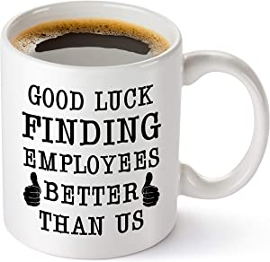 TRDSEDSW Boss Going Away Gifts - Good Luck Finding Employees Better Than Us - Funny Leaving, Farewell, New Job, Retirement 11oz Cup For Boss For Women And Men