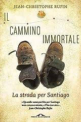 Il cammino immortale: La strada per Santiago (Italian Edition) Kindle Edition