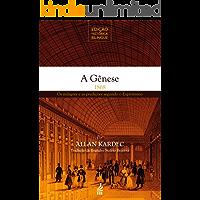 A  Gênese (Obras de Allan Kardec - Edição histórica bilíngue)