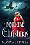 An Immortal Christmas (The Immortals Book 9)