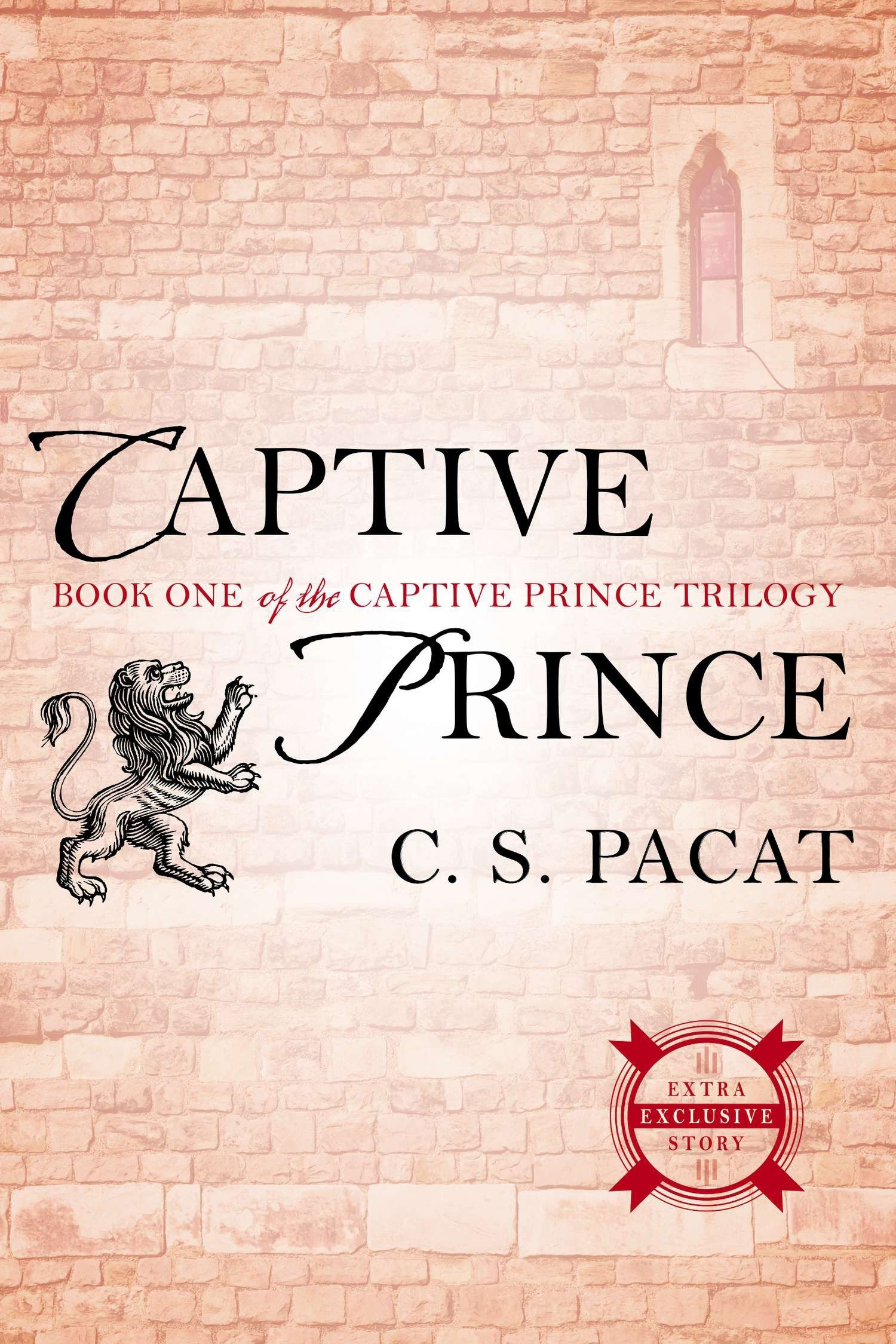Captive Prince (The Captive Prince Trilogy) Paperback – April 7, 2015 C. S. Pacat Berkley 0425274268 Monarchy