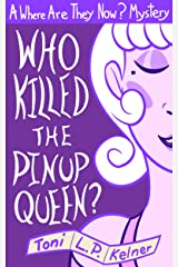 Who Killed The Pinup Queen? (Where Are They Now? Book 2) Kindle Edition