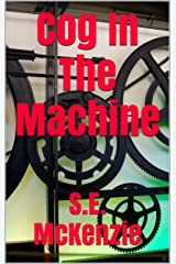 Cog In The Machine Kindle Edition